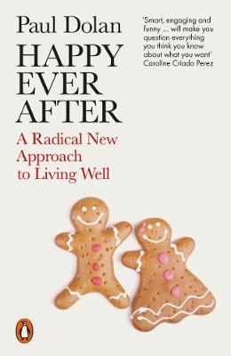 Picture of Happy Ever After : A Radical New Approach to Living Well