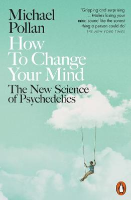 Picture of How to Change Your Mind : The New Science of Psychedelics
