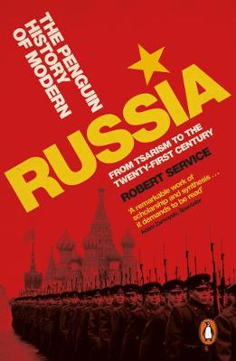 The Penguin History of Modern Russia : From Tsarism to the Twenty-first Century, Fifth Edition