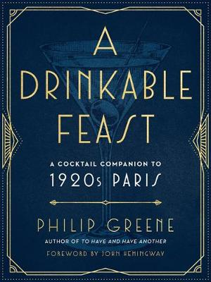 Picture of A Drinkable Feast : A Cocktail Companion to 1920s Paris