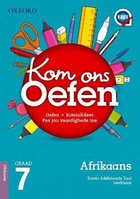Picture of Oxford kom ons oefen Afrikaans eerste addisionele taal: Graad 7: Oefenboek