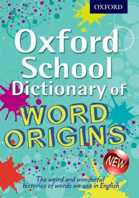Picture of Oxford School Dictionary of Word Origins