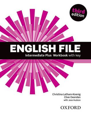 English File third edition: Intermediate Plus: Workbook with Key