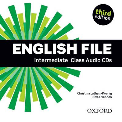 English File third edition: Intermediate: Class Audio CDs : The best way to get your students talking