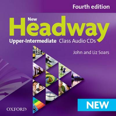New Headway: Upper-Intermediate B2: Class Audio CDs : The world's most trusted English course