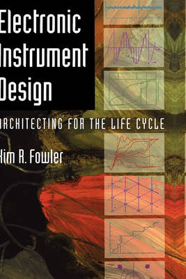 Picture of Electronic Instrument Design : Architecting for the Life Cycle
