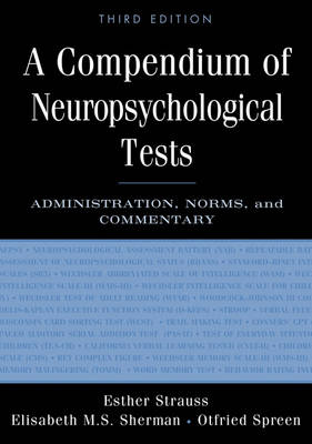 Picture of A Compendium of Neuropsychological Tests: Administration, Norms, and Commentary