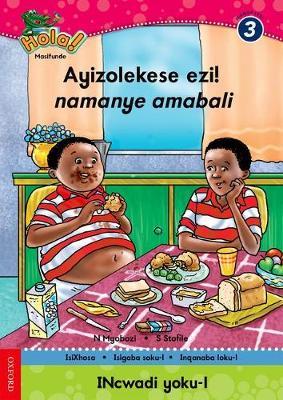 Picture of Ayizolekese ezi! namanye amabali: Gr 3: Reader 1