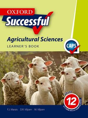 Oxford successful agricultural sciences: Gr 11: Learner's book