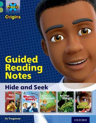 Project X Origins: Turquoise Book Band, Oxford Level 7: Hide and Seek: Guided reading notes