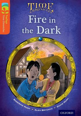 Oxford Reading Tree TreeTops Time Chronicles: Level 13: Fire In The Dark