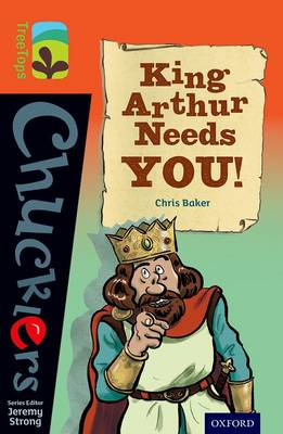Oxford Reading Tree TreeTops Chucklers: Level 13: King Arthur Needs You!