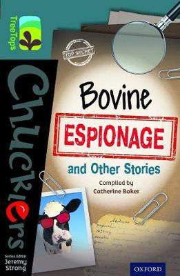 Oxford Reading Tree TreeTops Chucklers: Level 19: Bovine Espionage and Other Stories
