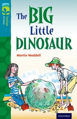 Oxford Reading Tree TreeTops Fiction: Level 9: The Big Little Dinosaur