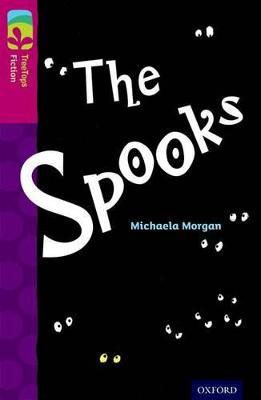 Oxford Reading Tree TreeTops Fiction: Level 10: The Spooks