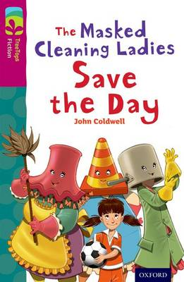 Oxford Reading Tree TreeTops Fiction: Level 10: The Masked Cleaning Ladies Save the Day
