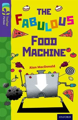 Oxford Reading Tree TreeTops Fiction: Level 11 More Pack B: The Fabulous Food Machine