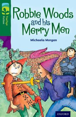 Oxford Reading Tree TreeTops Fiction: Level 12: Robbie Woods and his Merry Men