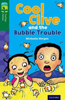 Oxford Reading Tree TreeTops Fiction: Level 12 More Pack C: Cool Clive and the Bubble Trouble