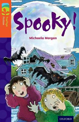 Oxford Reading Tree TreeTops Fiction: Level 13 More Pack A: Spooky!