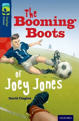 Oxford Reading Tree TreeTops Fiction: Level 14 More Pack A: The Booming Boots of Joey Jones