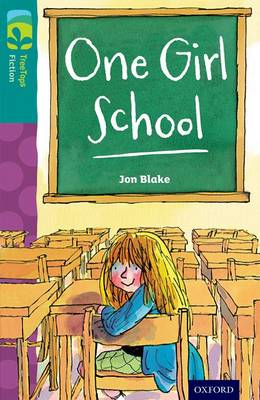 Oxford Reading Tree TreeTops Fiction: Level 16 More Pack A: One Girl School