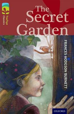 Oxford Reading Tree TreeTops Classics: Level 15: The Secret Garden