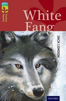 Oxford Reading Tree TreeTops Classics: Level 15: White Fang