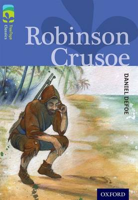 Oxford Reading Tree TreeTops Classics: Level 17: Robinson Crusoe