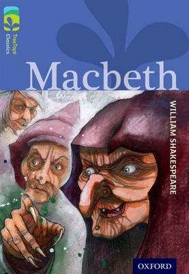 Oxford Reading Tree TreeTops Classics: Level 17 More Pack A: Macbeth