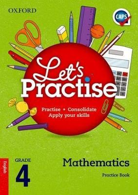 Oxford mathematics CAPS: Gr 4: Practice book