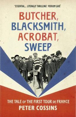 Picture of Butcher, Blacksmith, Acrobat, Sweep : The Tale of the First Tour de France