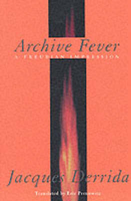 Picture of Archive Fever : A Freudian Impression