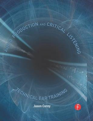 Picture of Audio Production and Critical Listening : Technical Ear Training