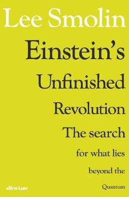 Picture of Einstein's Unfinished Revolution : The Search for What Lies Beyond the Quantum