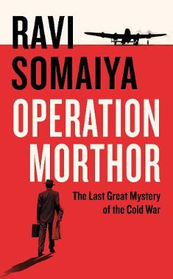 Operation Morthor : The Last Great Mystery of the Cold War