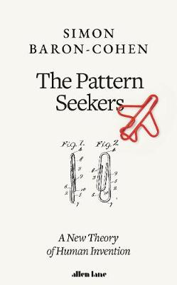 The Pattern Seekers : A New Theory of Human Invention