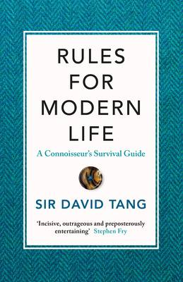 Picture of Rules for Modern Life : A Connoisseur's Survival Guide