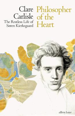 Picture of Philosopher of the Heart : The Restless Life of Soren Kierkegaard