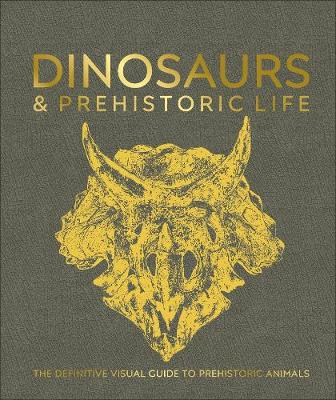 Picture of Dinosaurs and Prehistoric Life : The definitive visual guide to prehistoric animals