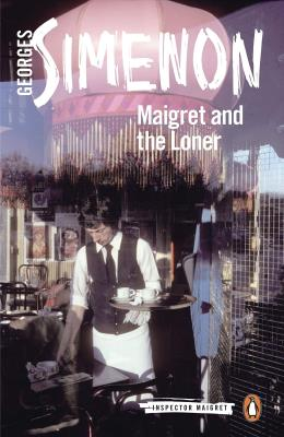 Picture of Maigret and the Loner : Inspector Maigret #73