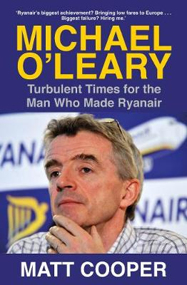 Picture of Michael O'Leary : Turbulent Times for the Man Who Made Ryanair