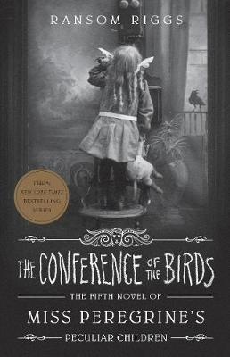 Picture of The Conference of the Birds : Miss Peregrine's Peculiar Children
