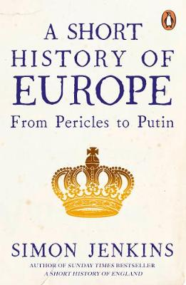 Picture of A Short History of Europe : From Pericles to Putin
