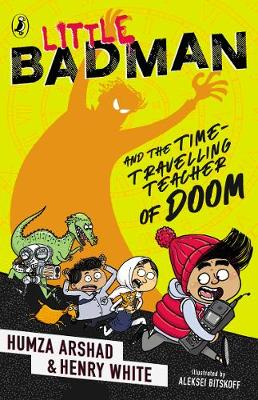 Little Badman and the Time-travelling Teacher of Doom