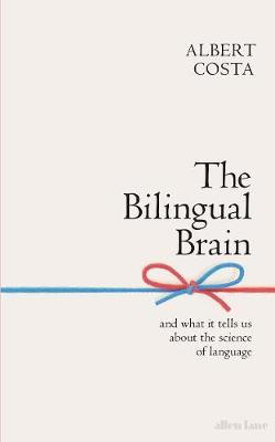 Picture of The Bilingual Brain : And What It Tells Us about the Science of Language