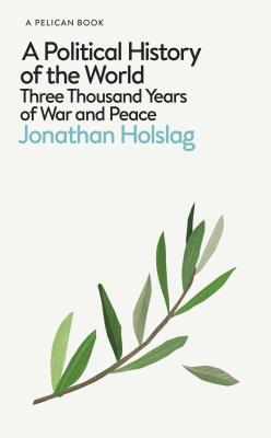 Picture of A Political History of the World : Three Thousand Years of War and Peace