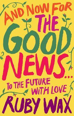 Picture of And Now For The Good News... : To the Future with Love