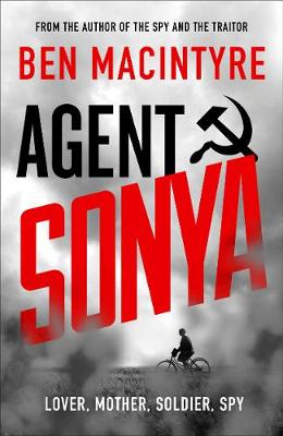 Picture of Agent Sonya : Lover, Mother, Soldier, Spy