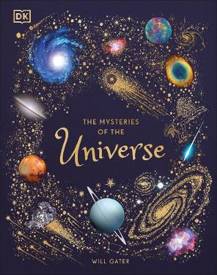 The Mysteries of the Universe : Discover the best-kept secrets of space